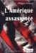 L'Amérique assassinée